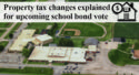 Property tax changes explained for upcoming school bond vote