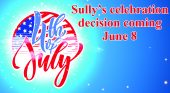 Sully Fourth of July celebration decision coming June 8