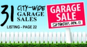 31 City-Wide Garage Sales Saturday, Apr. 17